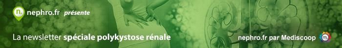 Newsletter Nephro.fr - Polykystose rénale